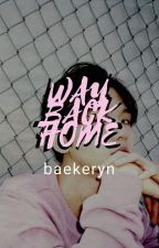 WAY BACK HOME by Baekeryn