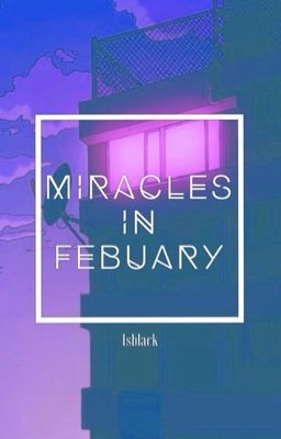 Miracles in Febuary