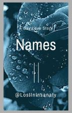 Names (BxB) by LostInInsanaty