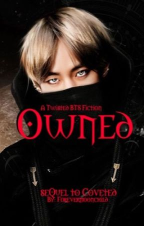 Owned; sequel to Coveted by forevermoonchild