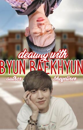 Dealing With Byun Baekhyun by exobheyeliner