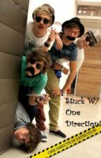 Stuck With One Direction!!! (One Direction Fanfic) by harrysbaeV