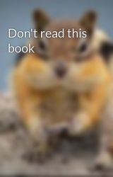 Don't read this book by thatoneperson129