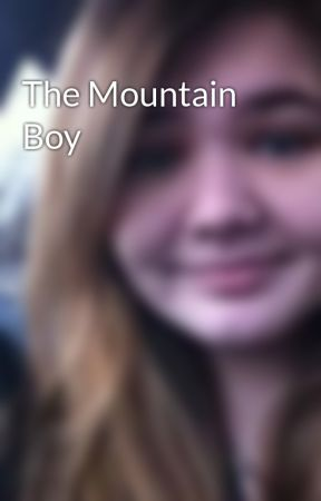 The Mountain Boy by Write_To_Live
