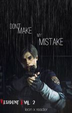 Don't Make My Mistake (Re2: Leon x Reader) by prinxess-ari