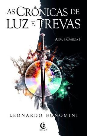 As Crônicas de Luz e Trevas livro 1 Alfa e Ômega by leobonomini