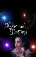 Magic and Destiny  by MagicBunny9099