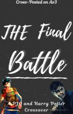 The Final Battle  (PJO & Harry Potter Crossover). by Thelonelyweirdgirl