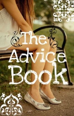 The Advice Book (On hold. You can still message me)