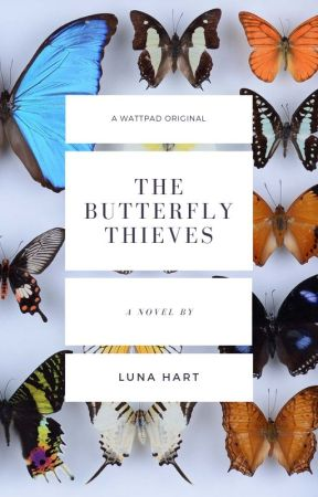 The Butterfly Thieves by LunaHart13
