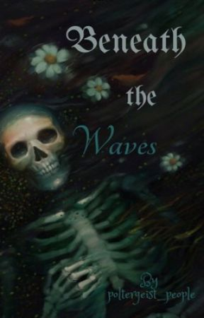 Beneath the Waves by poltergeist_people