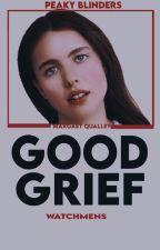 good grief, 𝐏𝐄𝐀𝐊𝐘 𝐁𝐋𝐈𝐍𝐃𝐄𝐑𝐒 by COSMINGI