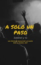 A Solo Un Paso  (CNCO, Zabdiel y tú) by KeylaCNCO97