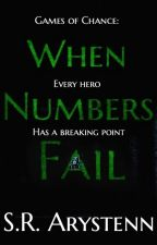 Games of Chance: When Numbers Fail by Strawberry_Cream1928