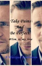Take Pains And Be Perfect by KelseyDayle