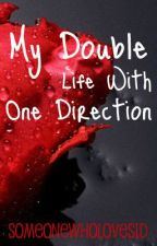 My Double Life with One Direction {Editing} by SomeoneWhoLoves1D