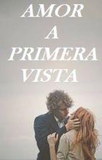 Amor A Primera Vista by Valentina_Cullen