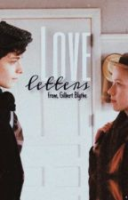 Love Letters From Gilbert Blythe by rqndomiss