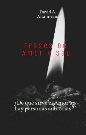 Frases De Amor Y Sad Anuncio Wattpad