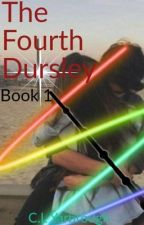 The Fourth Dursley Book 1 || Harry Potter Fanfic by ZeSlytherPuff