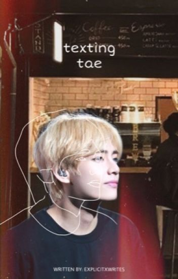 Texting Tae || taehyung x reader || completed 🦋
