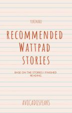 Recommended Wattpad Stories by avocadospeaks