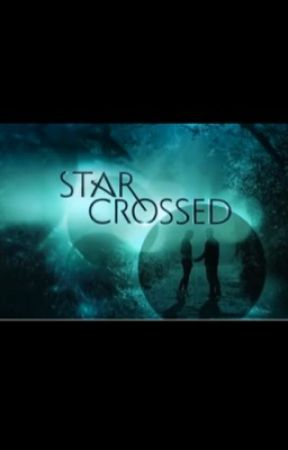 We are Star- Crossed  by AliFNQ