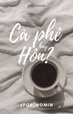 Đọc truyện | Nomin | Cà phê hay hôn?