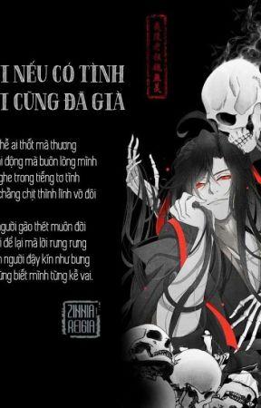[Truyện hơi dài] Trời nếu có tình, trời cũng đã già by Reigia