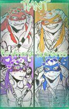 TMNT Boyfriend Scenarios [HIATUS] by toughcookies01