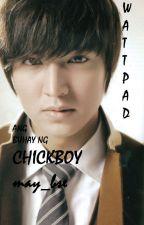 ang buhay ng chickboy by may_bse