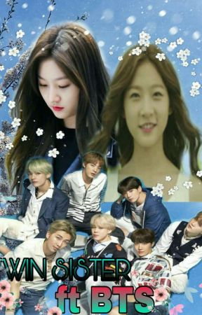 ✔TWIN SISTER FT BTS [Completed] by BTSVT_GOT7
