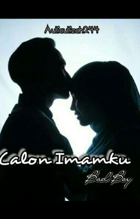 Calon Imamku Bad Boy 2 Wattpad