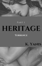 HERITAGE [Наследие] Часть 1. Терренс by Karolina_Yanis