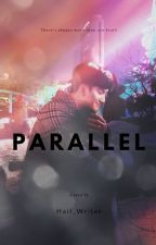 PARALLEL (COMING SOON) by half_writer