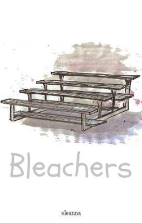 Bleachers by cupsofbliss