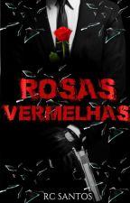 Rosas Vermelhas by RC-Santos