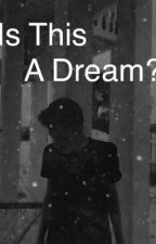 Is this a Dream? ( GRANT LANDIS AND JACOB WHITESIDES FAN FIC) by Nashgramcracker