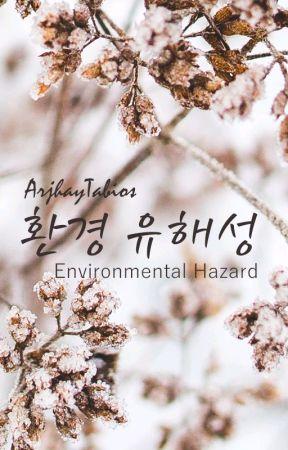 Environmental Hazard Part 1 [Moderate Editing] by ArjhayTabios