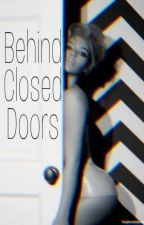 Behind Closed Doors by YungSavi