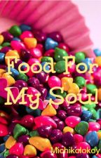 Food For My Soul (Random Poems and other stuffs) by michikolokoy
