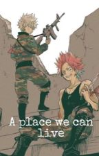 A place we can live by Bakugayisabitch