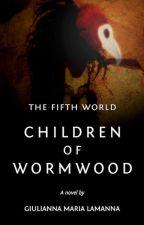 Children of Wormwood by GMariaLamanna