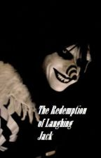 The Redemption of Laughing Jack by JeffTheKiller_25