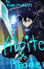 Kirito X Reader (ON HIATUS) by Voltron_Trsh