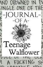 The Journal of a Teenage Wallflower by HiddenStars99