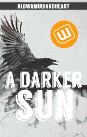 A Darker Sun by blownmindandheart