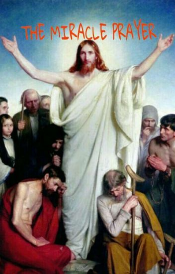 The Miracle Prayer - CathDev - Wattpad