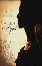 Falling Apart (On Hold) by LifeGoesOn31