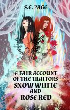 A Fair Account of the Traitors Snow White and Rose Red by GlassDryad